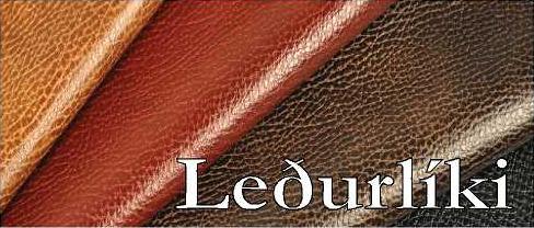 Eigum til á lager um 30-40 liti af leðurlíki, sem er vatnhelt og auðvelt í þrifum. Leðurlíkið er 140 sm. á breidd. Einnig erum við með marga möguleika að sérpanta með stuttum afgreiðslufresti.